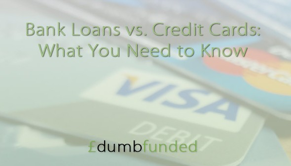 Bank Loans vs. Credit Cards: What You Need to Know