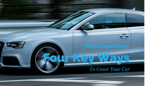 Motor Legal Cover: Four Key Ways To Cover Your Car