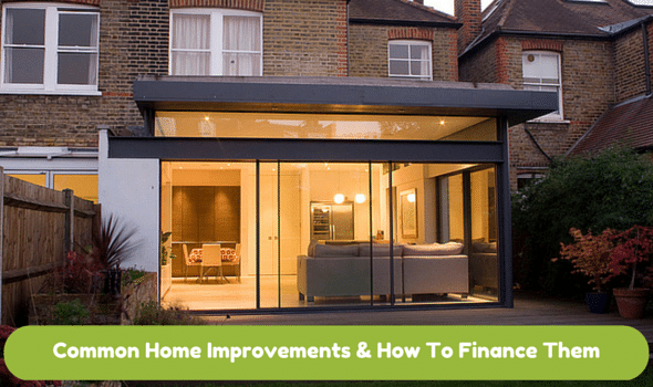Common Home Improvements & How To Finance Them