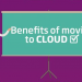 The Benefits Of Moving To Cloud [Infographic]